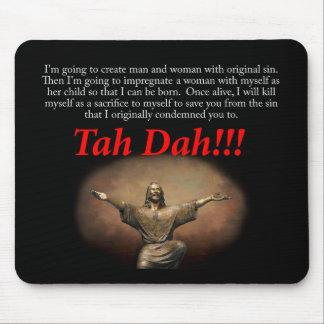 Jesus.  Tah Dah!!! Mouse Pad