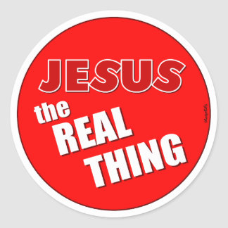 Jesus: the Real Thing Round Sticker
