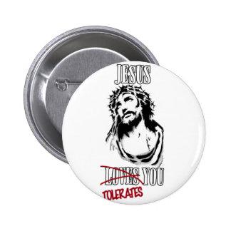 Jesus Tolerates You Button