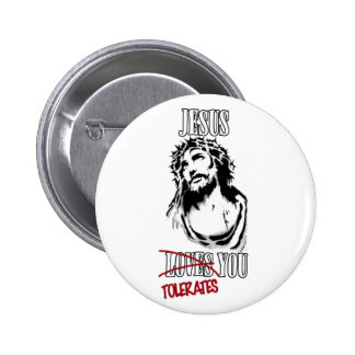 Jesus Tolerates You Buttons