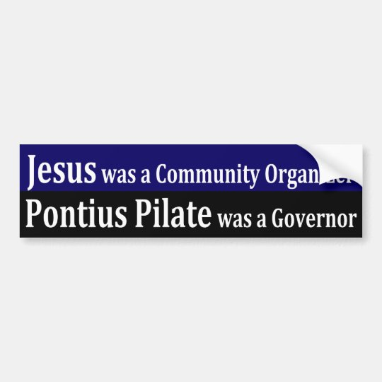 Jesus was a Community Organiser Bumper Sticker