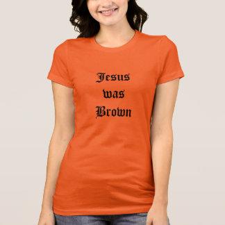 Jesus Was Brown Shirt