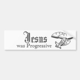 Jesus was Progressive Bumper Sticker