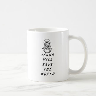 Jesus will save the world. mugs