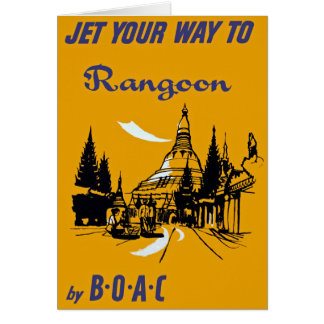 Jet Your Way to Rangoon Card