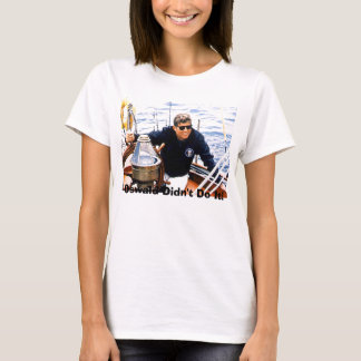 jfk-manofsea-sailing-maine-8-12-62, Oswald Didn... T-Shirt