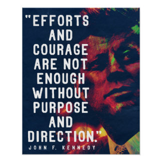JFK '...Purpose and direction' Quote Poster