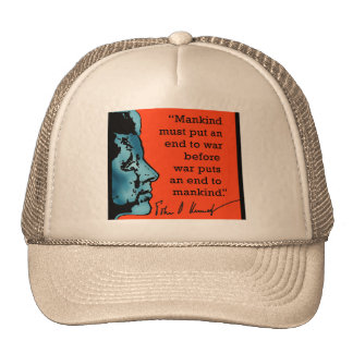 JFK Quote About War Trucker Hats