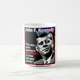 JFK Quote, secrecy is REPUGNANT in a free society Coffee Mug