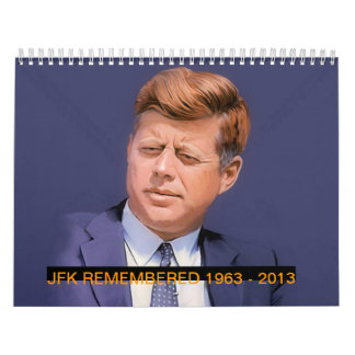 JFK REMEMBERED 1963 - 2013 CALENDAR