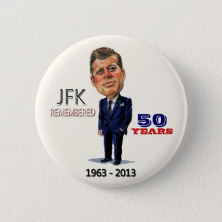 JFK REMEMBERED 6 CM ROUND BADGE