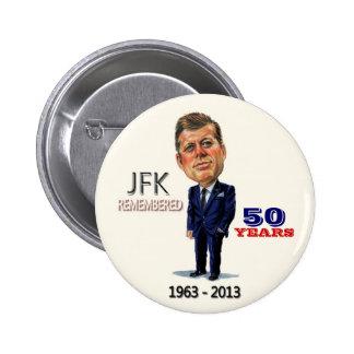 JFK REMEMBERED 6 CM ROUND BADGE