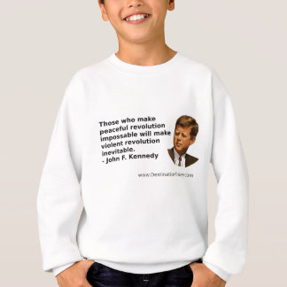 JFK revolution quote. Sweatshirt