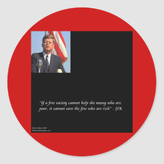 JFK Saving The Rich & Poor Quote Classic Round Sticker