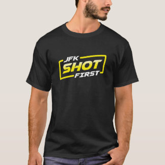 JFK Shot First T-Shirt