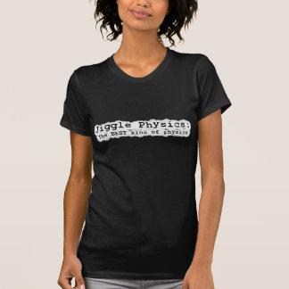 Jiggle Physics T-Shirt