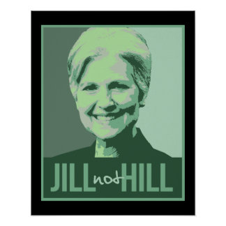 Jill Not Hill - Jill Stein not Hillary Clinton - G Poster