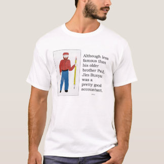 Jim Bunyan -- legendary accountant   T-Shirt