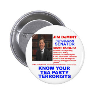 Jim DeMint - Tea Party Terrorist -South Carolina 6 Cm Round Badge