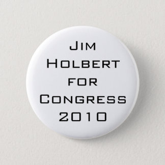 Jim Holbert for Congress 2010 6 Cm Round Badge
