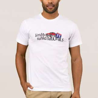 Jimmy Ruined Nationals T-Shirt