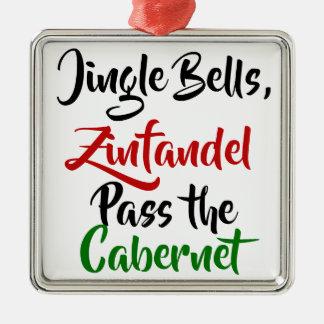 Jingle Bells, Zinfandel, Pass the Cabernet Metal Ornament