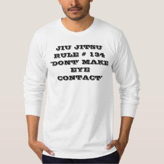 """JIU JITSU RULE # 134 """"DON'T MAKE EYE CONTACT"""" T-Shirt"""
