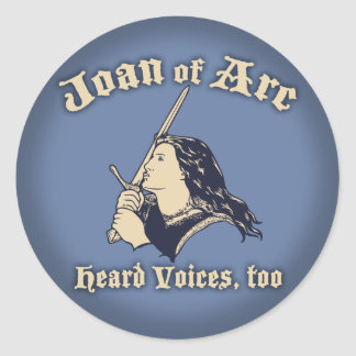 Joan of Arc Heard Voices Classic Round Sticker