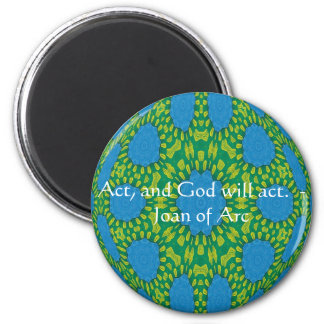 Joan of Arc Quote With Amazing Design 6 Cm Round Magnet