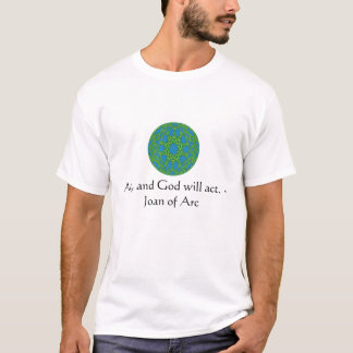 Joan of Arc Quote With Amazing Design T-Shirt