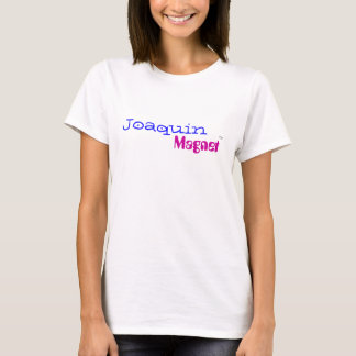 Joaquin Magnet - Customized T-Shirt