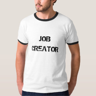 Job Creator T-Shirt