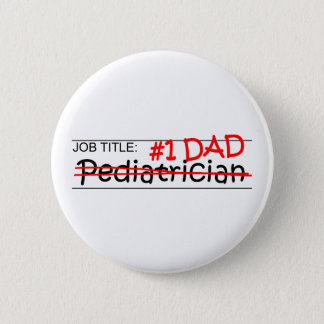 Job Dad Pediatrician 6 Cm Round Badge