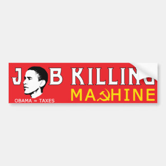 Job Killing Machine Bumper Sticker