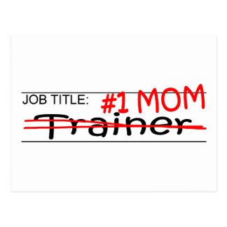Job Mom Trainer Postcard