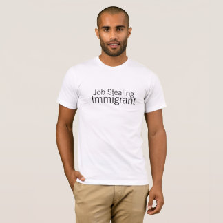 Job Stealing Immigrant Men's shirt