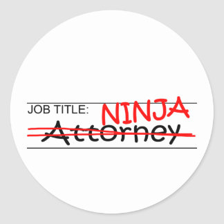 Job Title Ninja Attorney Round Sticker