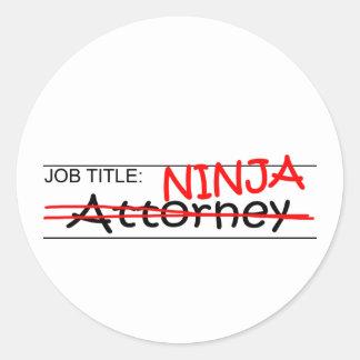 Job Title Ninja Attorney Round Sticker