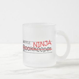 Job Title Ninja Bookkeeper Frosted Glass Coffee Mug