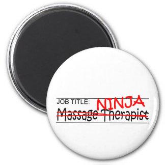 Job Title Ninja - Massage Therapist 6 Cm Round Magnet