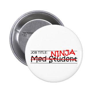 Job Title Ninja - Med Student 6 Cm Round Badge