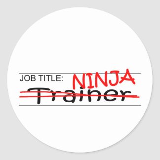Job Title Ninja - Trainer Round Stickers