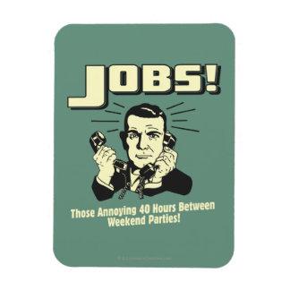Jobs: Hours Between Weekend Parties Rectangular Photo Magnet