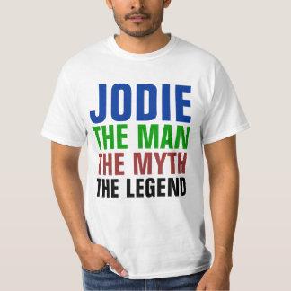 Jodie the man, the myth, the legend tshirts