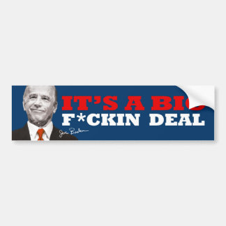 Joe Biden BIG DEAL Bumper Sticker