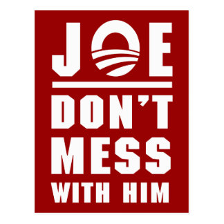 Joe Don't Mess With Him Postcard