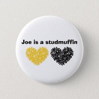 Joe is a studmuffin 6 cm round badge