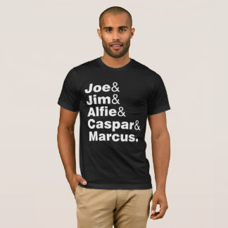 Joe Jim Alfie Caspar Marcus T-Shirt
