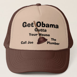 Joe The Plumber Cap-Get Obama Outta.. Trucker Hat