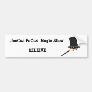 JoeCus PoCus  Magic Show BELIEVE Bumper Stickers